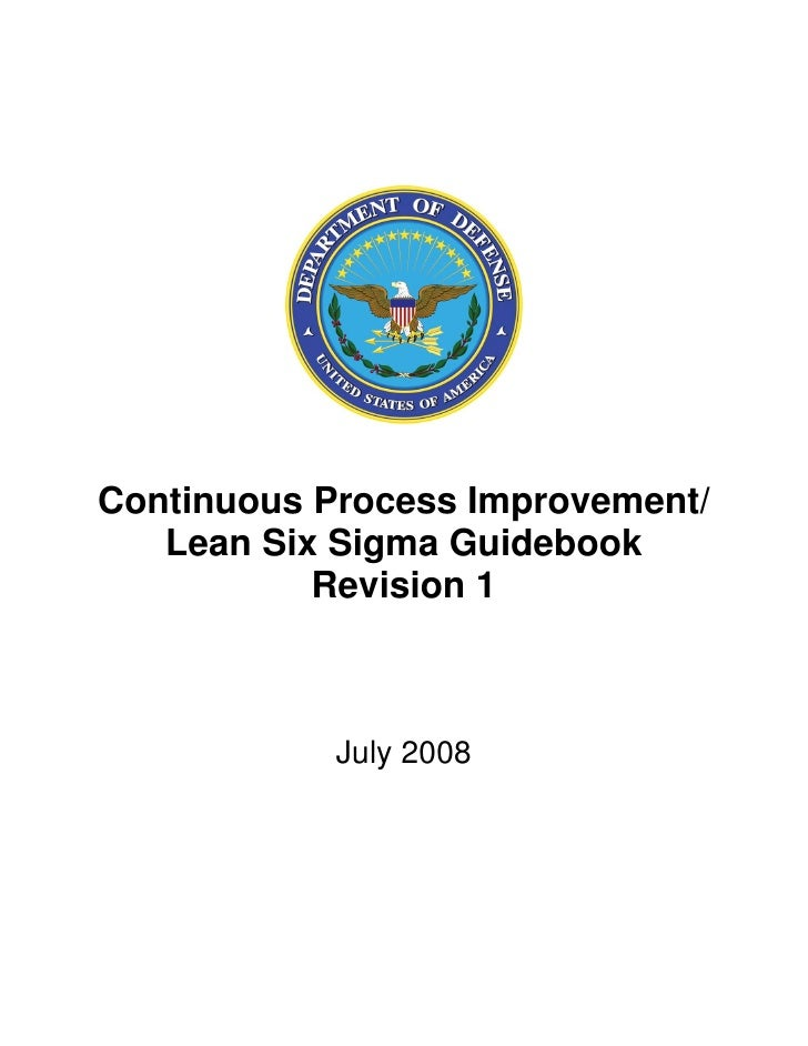 Continuous Process Improvement/   Lean Six Sigma Guidebook           Revision 1            July 2008