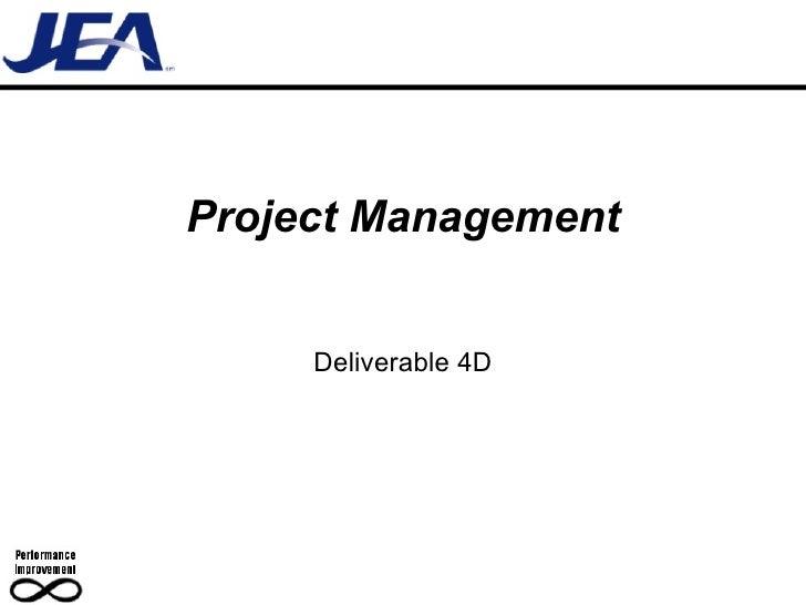 Project Management Deliverable 4D