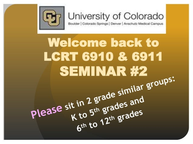Welcome back to LCRT 6910 & 6911 SEMINAR #2
