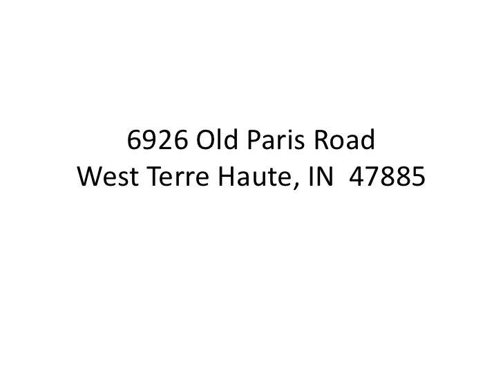 6926 Old Paris RoadWest Terre Haute, IN  47885<br />