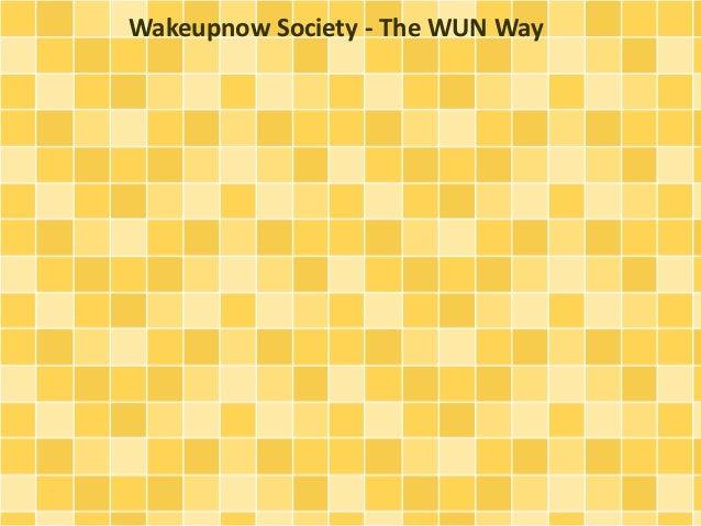 Wakeupnow Society - The WUN Way