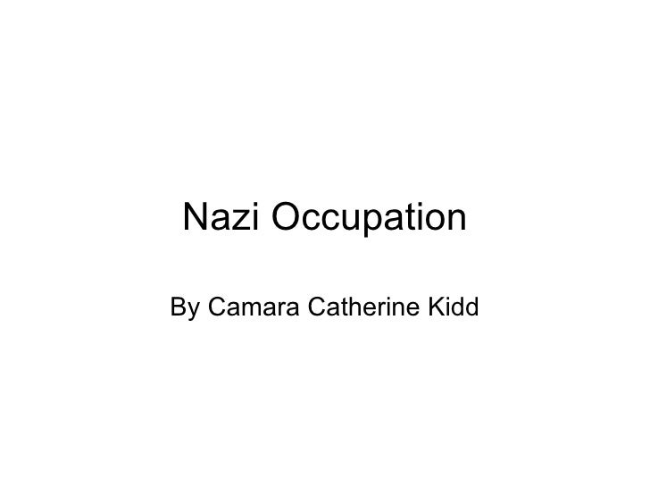 Nazi Occupation By Camara Catherine Kidd