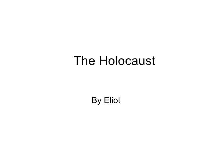The Holocaust By Eliot