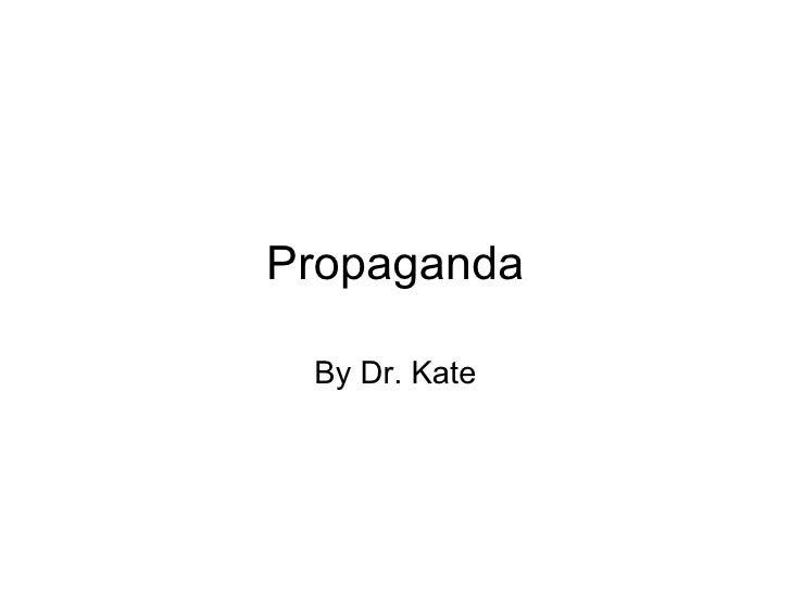 Propaganda By Dr. Kate