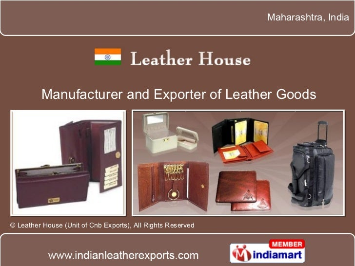 Manufacturer and Exporter of Leather Goods Maharashtra , India © Leather House (Unit of Cnb Exports), All Rights Reserved