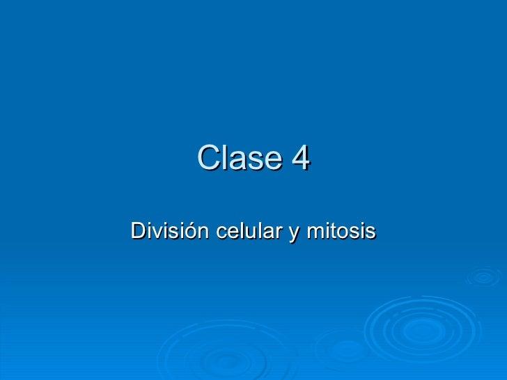 Clase 4 División celular y mitosis