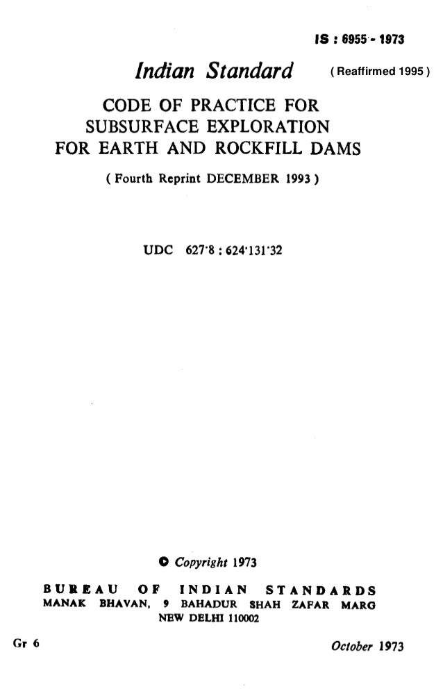 IS : 6955.- 1973 Indian Standard CODE OF PRACTICE FOR SUBSURFACE EXPLORATION FOR EARTH AND ROCKFILL DAMS ( Fourth Reprint ...