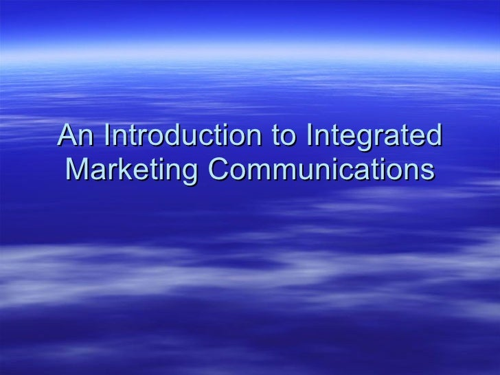 an introduction to the integrated marketing communications imc Integrated marketing and communications  2016 integrated marketing & communications plan  university integrated marketing and communications plan (imc.