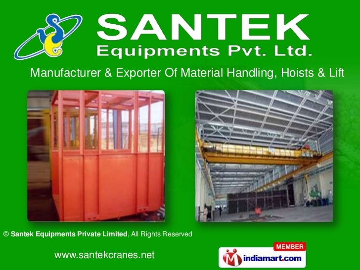 Manufacturer & Exporter Of Material Handling, Hoists & Lift© Santek Equipments Private Limited, All Rights Reserved       ...