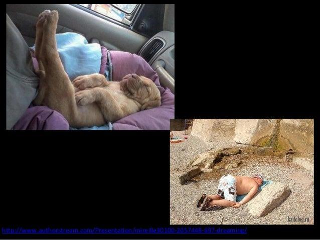 http://www.authorstream.com/Presentation/mireille30100-2057448-697-dreaming/
