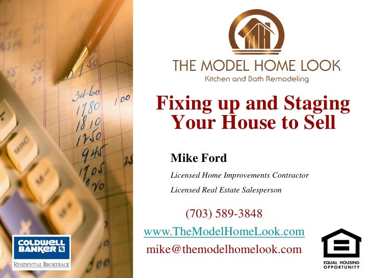 Fixing up and Staging  Your House to Sell    Mike Ford    Licensed Home Improvements Contractor    Licensed Real Estate Sa...