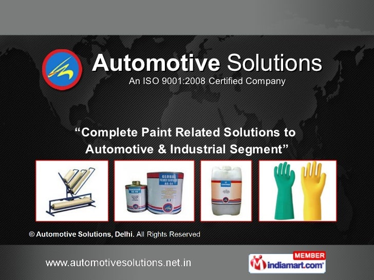 """Automotive   Solutions An ISO 9001:2008 Certified Company """" Complete Paint Related Solutions to  Automotive & Industrial S..."""