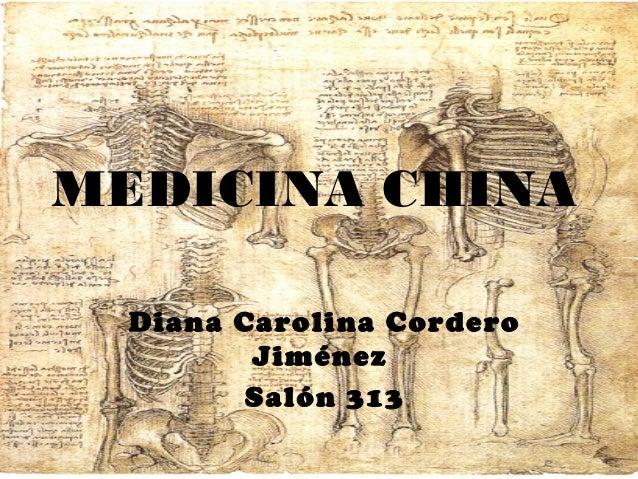 MEDICINA CHINA Diana Carolina Cordero Jiménez Salón 313