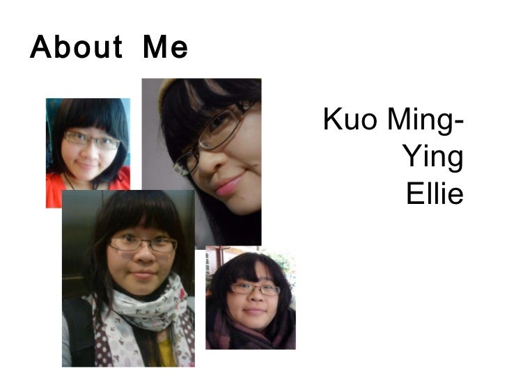 About Me Kuo Ming-Ying Ellie
