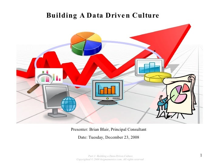 6 Sigma Metrics: Building A Sustainable Data Driven Culture