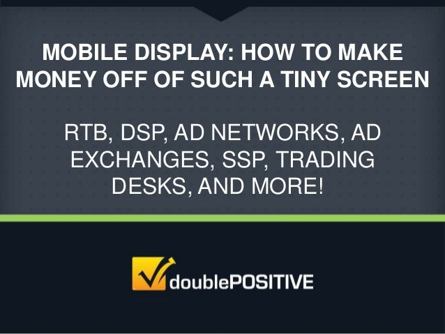 Mobile Display: How to Make Money Off of Such a Tiny Screen