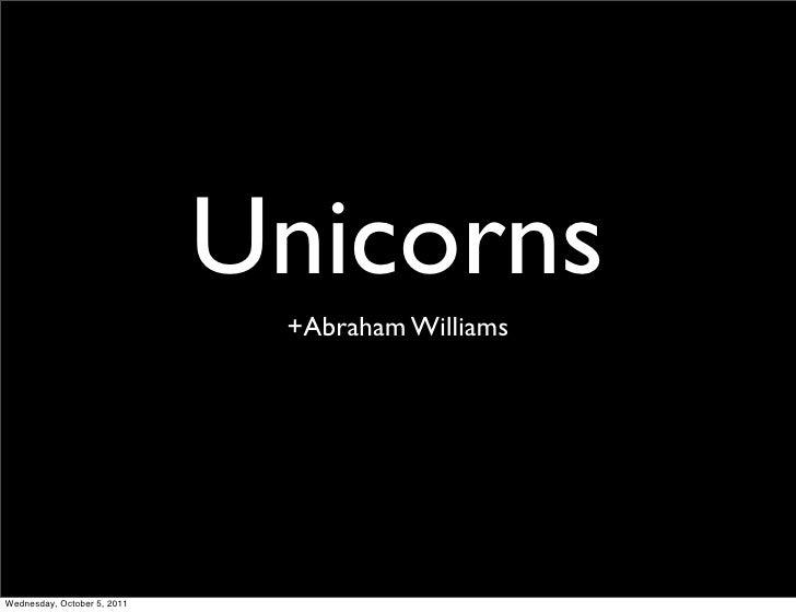 Business of APIs Conference 2011 - Unicorns