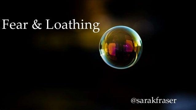 Fear & Loathing@sarakfraser