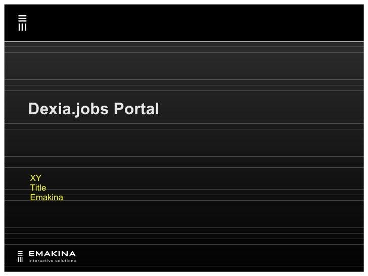 Emakina Academy #13 : Dexia.jobs Portal