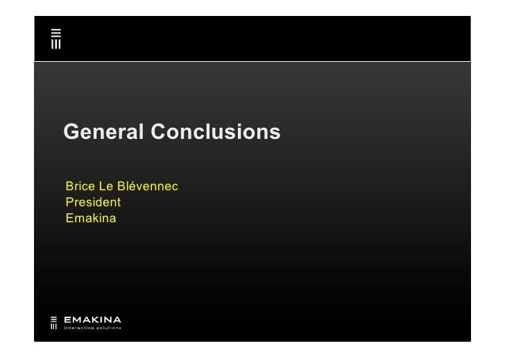 General Conclusions  Brice Le Blévennec President Emakina