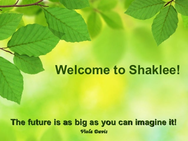 All about Shaklee - with 6 Action Steps