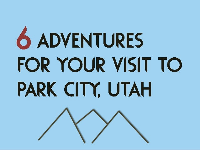 6 Adventures for Your Visit to Park City