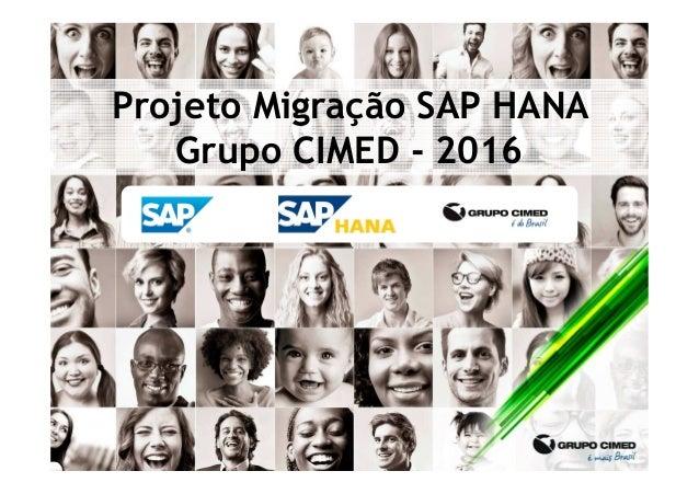 Projeto Migração SAP HANA Grupo CIMED - 2016