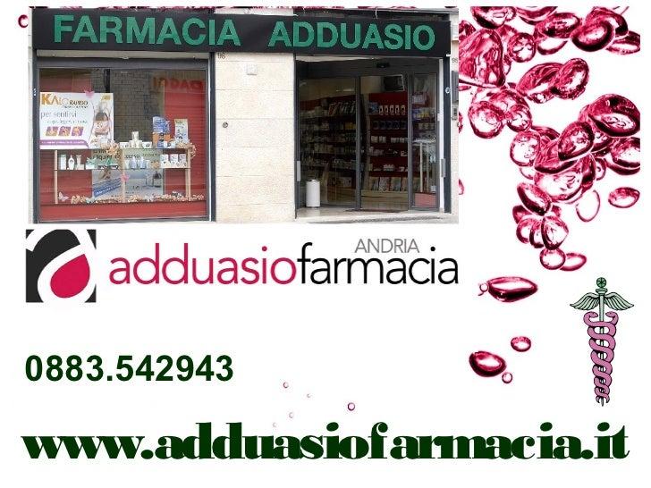 0883.542943www.adduasiofarmacia.it