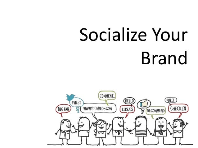 Socialize Your Brand