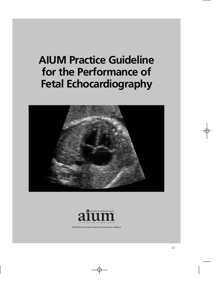 AIUM Practice Guidelinefor the Performance ofFetal Echocardiography                                                       ...