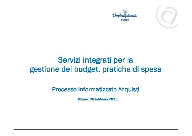 Servizi integrati per la  gestione dei budget, pratiche di spesa           Processo Informatizzato Acquisti               ...