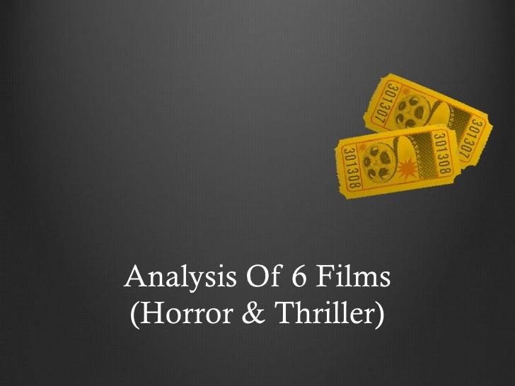 Analysis Of 6 Films (Horror & Thriller)