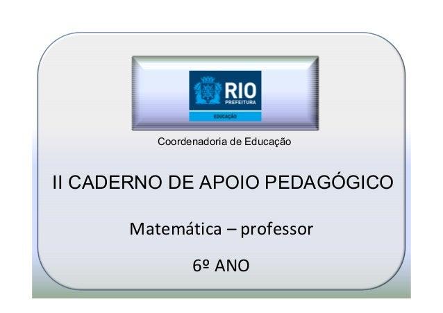 Matemática – professor6º ANOCoordenadoria de EducaçãoII CADERNO DE APOIO PEDAGÓGICO