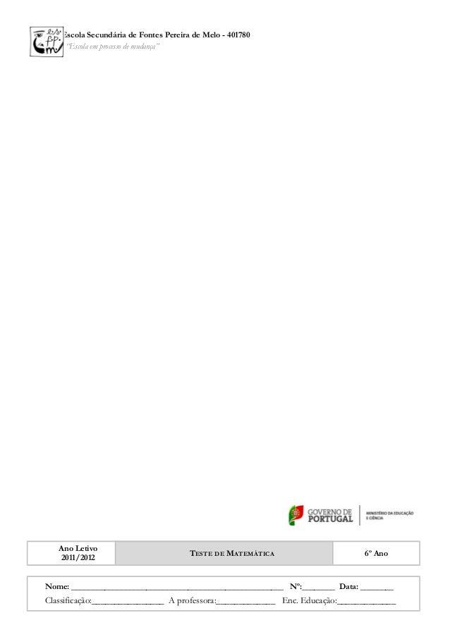 """Escola Secundária de Fontes Pereira de Melo - 401780 """"Escola em processo de mudança"""" Ano Letivo 2011/2012 TESTE DE MATEMÁT..."""