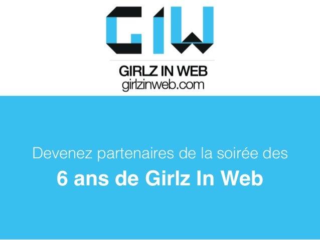Devenez partenaires de la soirée des 6 ans de Girlz In Web