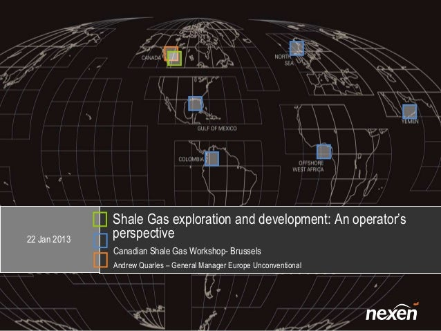 Shale Gas exploration and development: An operator's22 Jan 2013   perspective              Canadian Shale Gas Workshop- Br...