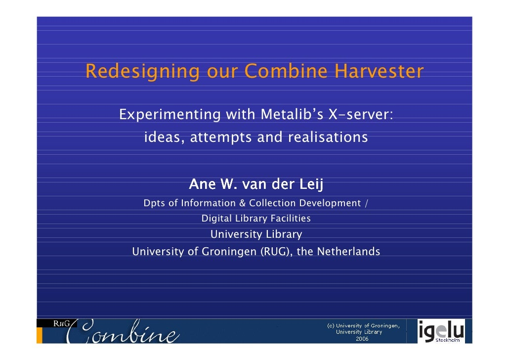 Redesigning our Combine Harvester     Experimenting with Metalib's X-server:       ideas, attempts and realisations       ...