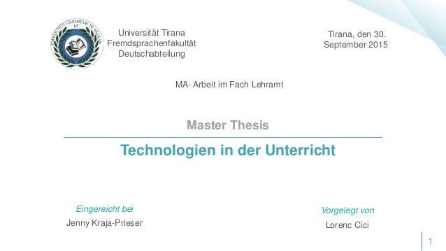 Master Thesis Technologien in der Unterricht Universität Tirana Fremdsprachenfakultät Deutschabteilung 1 Tirana, den 30. S...
