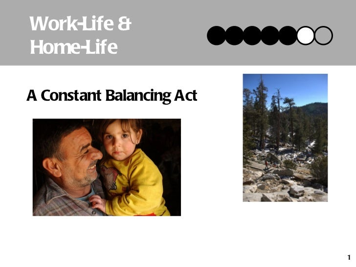 Work-Life & Home-Life A Constant Balancing Act