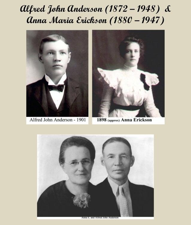 Alfred John Anderson (1872 – 1948) & Anna Maria Erickson (1880 – 1947)