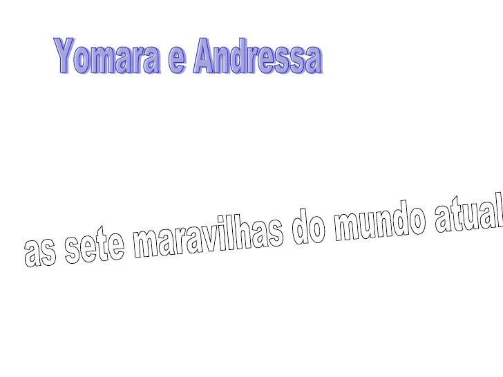 Yomara e Andressa as sete maravilhas do mundo atual