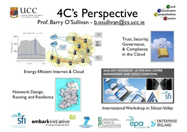 4C's Perspective             Prof. Barry O'Sullivan - b.osullivan@cs.ucc.ie                                               ...