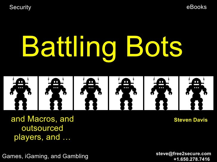 Security                                eBooks      Battling Bots  and Macros, and                    Steven Davis     out...