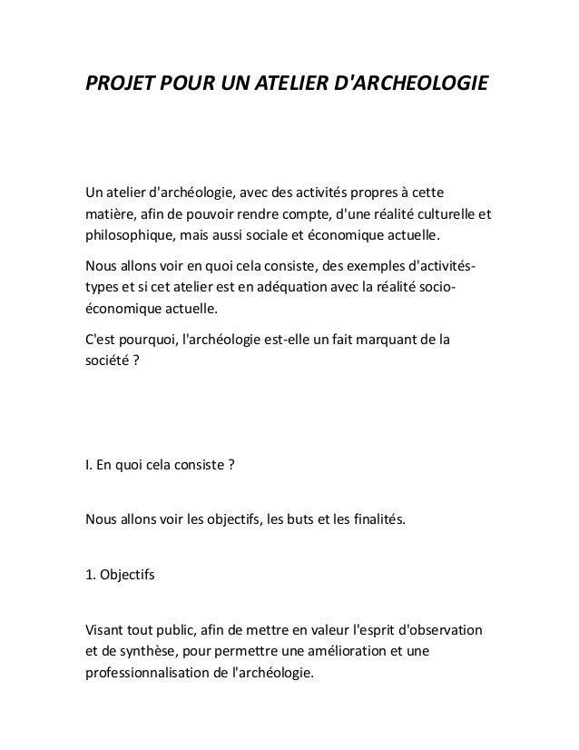 PROJET POUR UN ATELIER D'ARCHEOLOGIE Un atelier d'archéologie, avec des activités propres à cette matière, afin de pouvoir...