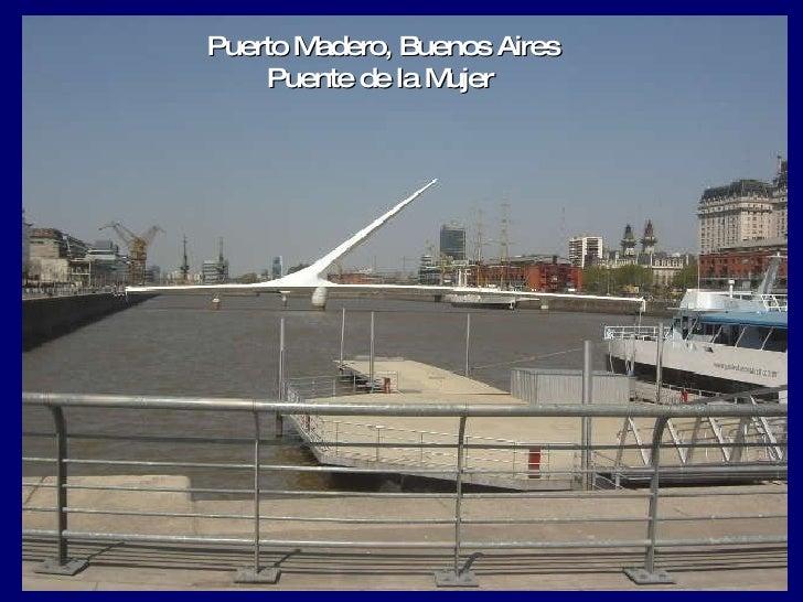 Puerto Madero, Buenos Aires Puente de la Mujer