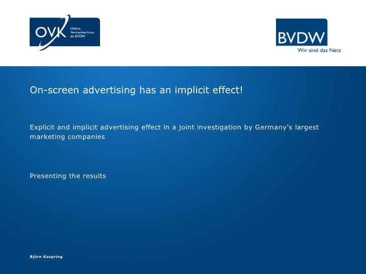 On-screen advertising has an implicit effect!Explicit and implicit advertising effect in a joint investigation by Germanys...