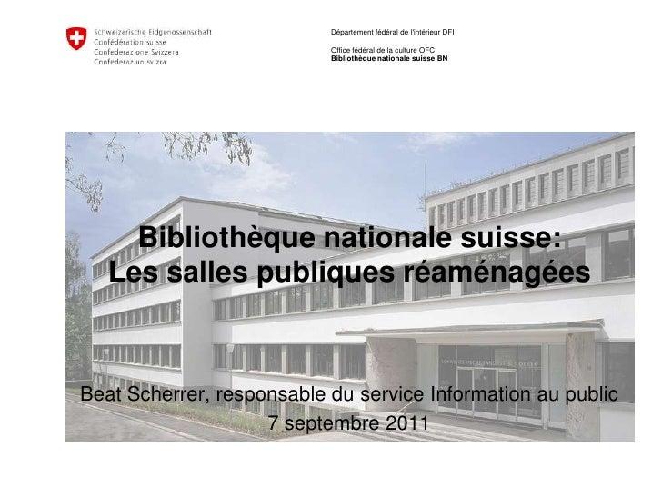 Bibliothèque nationale suisse: Les salles publiques réaménagées<br />Beat Scherrer, responsable du service Information au ...