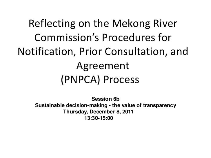 Reflecting on the Mekong River   Commission's Procedures forNotification, Prior Consultation, and             Agreement   ...