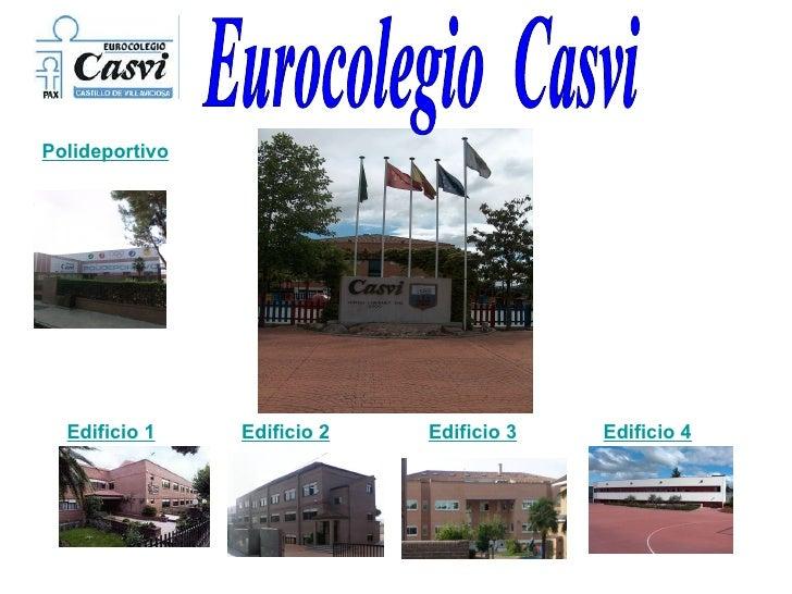 Eurocolegio  Casvi Edificio 1 Edificio 2 Edificio 3 Polideportivo Edificio 4