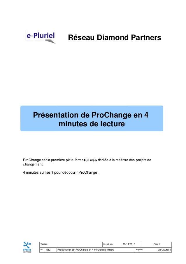 Réseau Diamond Partners Présentation de ProChange en 4 minutes de lecture ProChange est la première plate-formefull web dé...